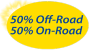 50% Off-Road, 50% On-Road