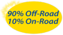 90% Off-Road, 10% On-Road